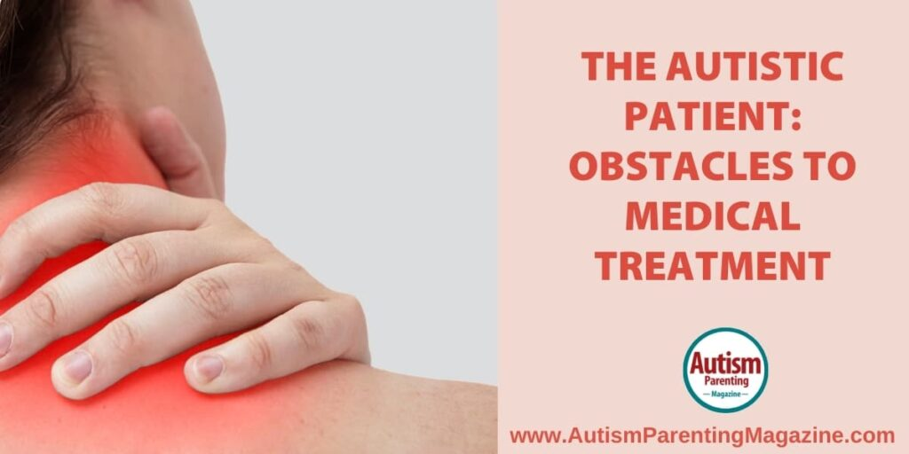 The Autistic Patient: Obstacles to Medical Treatment